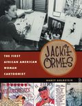 Jackie Ormes: The First African American Woman Cartoonist SC (2019 UoMP) 1-1ST