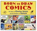 Born to Draw Comics: The Story of Charles Schulz and the Creation of Peanuts HC (2019 Henry Holt) 1-1ST