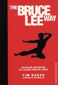 Bruce Lee Way HC (2019 Media Lab Books) Motivation, Wisdom and Life-Lessons from the Legend 1-1ST