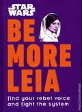 Star Wars Be More Leia HC (2019 DK) Find Your Rebel Voice and Fight the System 1-1ST