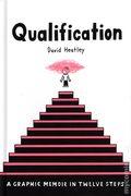 Qualification HC (2019 Pantheon Books) A Graphic Memoir in Twelve Steps 1-1ST