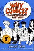Why Comics? From Underground to Everywhere SC (2019 Harper Perennial) 1-1ST