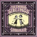 Envious Siblings and Other Morbid Nursery Rhymes HC (2019 W.W. Norton) 1-1ST
