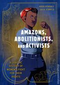 Amazons, Abolitionists, and Activists GN (2019 TSP) A Graphic History of Women's Fight for Their Rights 1-1ST