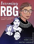 Becoming RBG: Ruth Bader Ginsburg's Journey to Justice GN (2019 Simon & Schuster) 1-1ST
