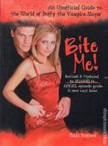 Bite Me! SC (2002 ECW Press) Unofficial Guide to the World of Buffy the Vampire Slayer 1-1ST