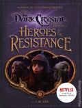 Heroes of the Resistance HC (2019 Penguin) A Guide to the Characters of Jim Henson's The Dark Crystal: Age of Resistance 1-1ST