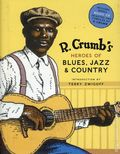 R. Crumb's Heroes of Blues, Jazz, & Country HC (2006 Abrams) 1-REP