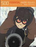 500 Essential Anime Movies SC (2008 Ilex Press) 1B-1ST