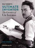 Walt Disney's Ultimate Inventor: The Genius of Ub Iwerks HC (2019 Disney Editions) 1-1ST