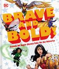 DC Brave and Bold! HC (2019 DK) DC Female Super Heroes Take on the Universe 1-1ST