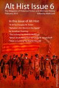 Alt Hist (2010-2017 Alt Hist Press) Magazine 6