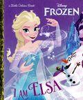 Disney Frozen I am Elsa HC (2020 Golden Books) A Little Golden Book 1-1ST