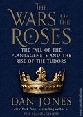 Wars of the Roses HC (2014 Viking) The Fall of the Plantagenets and the Rise of the Tudors 1-1ST