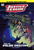 DC Super Heroes Adventures: Justice League and the False Destiny SC (2020 Stone Arch Books) 1-1ST