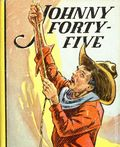 Johnny Forty Five (1938 Saalfield BLB) 1164