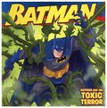 Batman and the Toxic Terror (2011 Harper & Row) 1-1ST