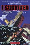 I Survived: I the Sinking of the Titanic 1912 GN (2020 Scholastic Graphix) 1-1ST