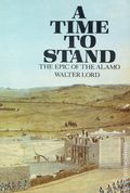 A Time to Stand (1961 Bison Books) The Epic of the Alamo 1-REP