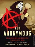 A for Anonymous GN (2020 Bold Type Books) How a Mysterious Hacker Collective Transformed the World 1-1ST