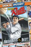 Show Me History! Babe Ruth: Baseball's All Time Best HC (2020 Portable Press) 1-1ST