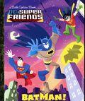 DC Super Friends: Batman HC (2012 Random House) A Little Golden Book 1-1ST
