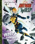 Marvel Ant-Man and the Wasp: Wasp Small and Mighty HC (2019 Random House) A Little Golden Book 1-REP