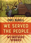We Served the People: My Mother's Stories HC (2020 Boom Studios) 1-1ST