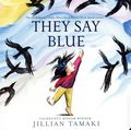 They Say Blue HC (2020 Abrams Appleseed) Board Book Edition 1-1ST