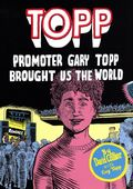 Topp: Promoter Gary Topp Brought Us the World GN (2020 Conundrum Press) 1-1ST