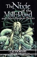 Nixie of the Mill-Pond and Other European Stories TPB (2020 Iron Circus Comics) 1-1ST