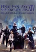Final Fantasy XIV Shadowbringers The Art of Reflection SC (2020 Square ENIX) Histories Forsaken 1-1ST