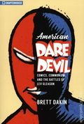 American Daredevil SC (2020 Chapterhouse) Comics, Communism, and the Battles of Lev Gleason 1-1ST