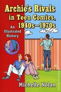 Archie's Rivals in Teen Comics 1940S-1970S SC (2020 McFarland) An Illustrated History 1-1ST