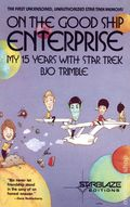 On the Good Ship Enterprise My 15 Years With Star Trek SC (1982) 1-REP