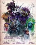 Jim Henson's The Dark Crystal Bestiary HC (2020 Insight Editions) The Definitive Guide to the Creatures of Thra 1-1ST