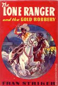 Lone Ranger and the Gold Robbery HC (1939 Grosset & Dunlap) 0-REP