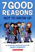 7 Good Reasons Not to Grow Up GN (2020 Scholastic) 1-1ST