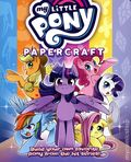 My Little Pony Papercraft SC (2020 Seven Seas) Build Your Own Favorite Pony from the Series! 1-1ST