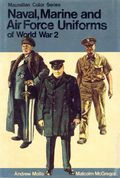 Naval, Marine and Air Force Uniforms of World War 2 HC (1976 Macmillan) 0-1ST