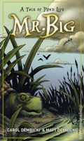 Mr. Big: A Tale of Pond Life GN (2012 Sky Pony Press) 1-1ST