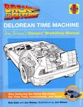 Back to the Future DeLorean Time Machine HC (2021 Insight Editions) Doc Brown's Owner's Workshop Manual 1-1ST