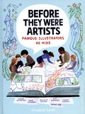 Before They Were Artists HC (2021 Etch/HMH) Famous Illustrators as Kids 1-1ST
