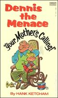 Dennis the Menace Your Mother's Calling PB (1977) 1-1ST