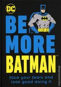 Be More Batman HC (2021 DK) Face Your Fears and Look Good doing It 1-1ST