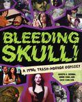 Bleeding Skull! A 1990s Trash-Horror Odyssey SC (2021 FB) 1-1ST