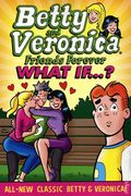 Betty and Veronica Friends Forever What If...? TPB (2021 Archie Comics) 1-1ST