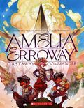 Amelia Erroway Castaway Commander GN (2021 Scholastic) 1-1ST
