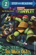 Teenage Mutant Ninja Turtles Too Much Ooze! SC (2015 Random House) Step into Reading 1N-REP