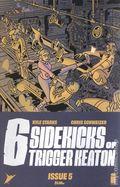 Six Sidekicks Of Trigger Keaton (2021 Image) 5A